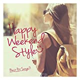 Amazon.co.jpHAPPY WEEKEND STYLE -Best Hit Songs-