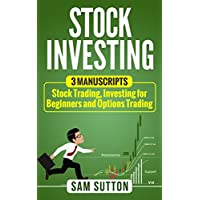 Stock Investing: 3 Manuscripts: Stock Trading, Investing for Beginners and Options Trading (English Edition)