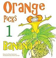 Orange Picks One Banana (Healthy Kids)