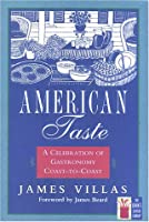 American Taste: A Celebration of Gastronomy Coast-To-Coast (Cook's Classic Library)