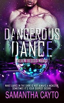Dangerous Dance (Alien Blood Wars Book 2) by [Cayto, Samantha]
