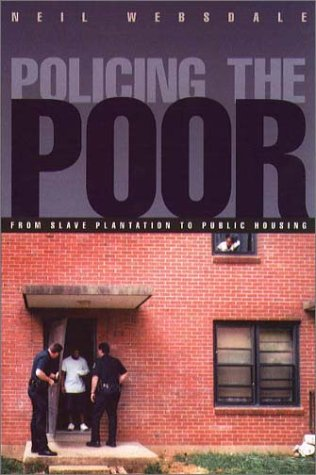 Download Policing the Poor: From Slave Plantation to Public Housing (Northeastern Series on Gender, Crime, and Law) 1555534961