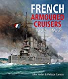French Armoured Cruisers 1887-1932 Naval Inst Pr