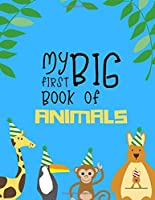 My first big book of animals: A Fantastic Animal Coloring Books for kids ages 4-8 years | for Stress Relief & Relaxation (Book10)