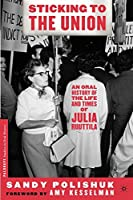 Sticking to the Union: An Oral History of the Life and Times of Julia Ruuttila (Palgrave Studies in Oral History)