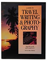 Guide to Travel Writing and Photography