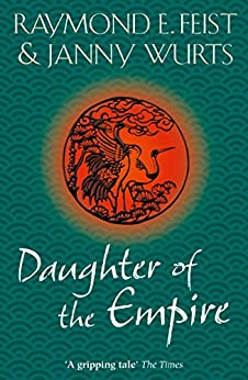 Daughter of the Empire by [Feist, Raymond E., Wurts, Janny]
