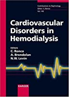 Cardiovascular Disorders in Hemodialysis: 14th International Course on Hemodialysis, Vicenza, May 2005 (Contributions to Nephrology)