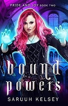 Bound Powers (Pride & Joy Book 2) by [Kelsey, Saruuh]