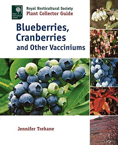 Download Blueberries, Cranberries and Other Vacciniums: Royal Horticultural Society Plant Collector Guide 1604690720