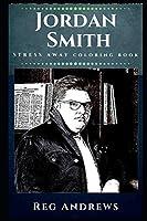 Jordan Smith Stress Away Coloring Book: An American Singer (Jordan Smith Stress Away Coloring Books)