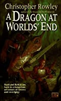 A Dragon at Worlds' End (Bazil Broketail)