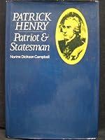 Patrick Henry: Patriot and Statesman