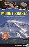 Mount Shasta: A Guide to Climbing, Skiing, and Exploring California's Premier Mountain 画像