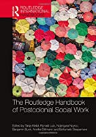 The Routledge Handbook of Postcolonial Social Work (Routledge International Handbooks)