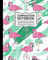 """Composition Notebook: Pink Flamingo Pattern on Green Painted Background 7.5"""" X 9.25"""" Wide Ruled 110 Pages"""