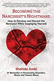 Becoming the Narcissist's Nightmare: How to Devalue and Discard the Narcissist While Supplying Yourself 画像