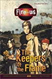 Fire-us #2: The Keepers of the Flame (Fire-Us, 2)