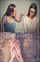 JUDGE and EMPATHIZE