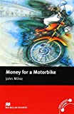 Money for a Motorbike: Macmillan Reader Level 2 Money for Motorbike Beginner Reader (A1) Beginner