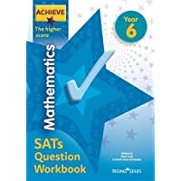 Achieve Mathematics SATs Question Workbook The Higher Score Year 6 (Achieve Key Stage 2 SATs Revision)