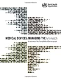 Medical Devices: Managing the Mismatch: An Outcome of the Priority Medical Devices Project