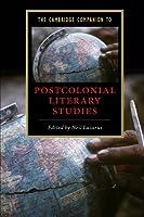 The Cambridge Companion to Postcolonial Literary Studies (Cambridge Companions to Literature)