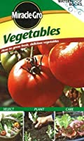 Miracle-Gro Vegetables: How To Grow Fresh, Delicious Vegetables (Waterproof Books)