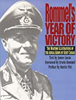 Rommel's Year of Victory: The Wartime Illustrations of the Afrika Korps by Kurt Caesar