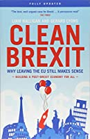 Clean Brexit: Why leaving the EU still makes sense - Building a Post-Brexit for all