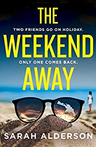The Weekend Away: a twisty crime thriller to read this summer, guaranteed to keep you guessing! (English Edition)
