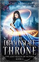 The Dragonscale Throne (The Lost Queen of Althea)