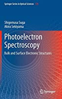 Photoelectron Spectroscopy: Bulk and Surface Electronic Structures (Springer Series in Optical Sciences)