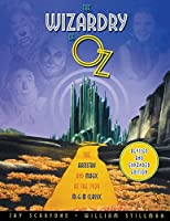 The Wizardry of Oz: The Artistry and Magic of the 1939 M-G-M Classic (Applause Books)