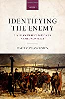 Identifying the Enemy: Civilian Participation in Armed Conflict