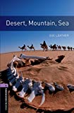 Desert, Mountain, Sea (Oxford Bookworms Library-Stage 4)