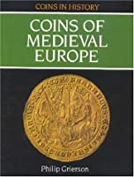 The Coins of Mediaeval Europe (Coins in history)