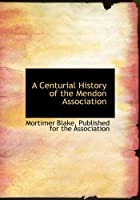 A Centurial History of the Mendon Association