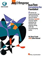 Joy of Improv: Book 2, Completing the Foundation