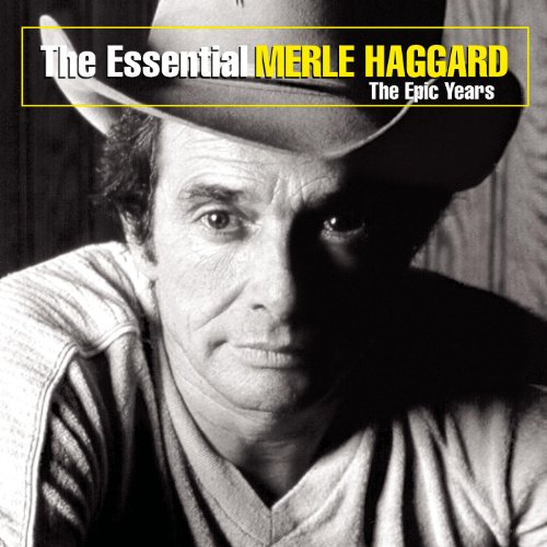 The Essential Merle Haggard: T...
