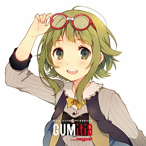 EXIT TUNES PRESENTS GUMitia(グミ...