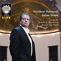 Songs by - Schubert: d. 672, 800, 881, 882, 891 / Beethoven: Op. 98 / Britten: Op. 22 / Hahn: Venezia by Matthew Polenzani (2011-10-24)