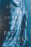 The Silence of the Girls: A Novel (English Edition)