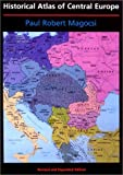 Historical Atlas of Central Europe (History of East Central Europe, Vol. 1, 1)