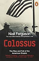 Colossus: The Rise and Fall of the American Empire by Niall Ferguson(2005-06-02)