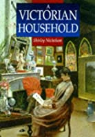 A Victorian Household (Sutton Illustrated History Paperbacks)