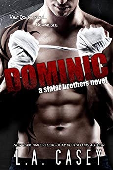 Dominic (Slater Brothers Book 1) by [Casey, L.A.]