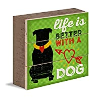 """Life Is Better With A Dog 6"""" x 6""""ボックスアートサイン"""