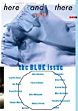 here and there vol.10 the BLUE issue