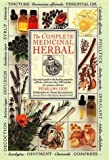 The Complete Medicinal Herbal: A Practical Guide to Medicinal Herbs with Remedies for Common Ailments 画像